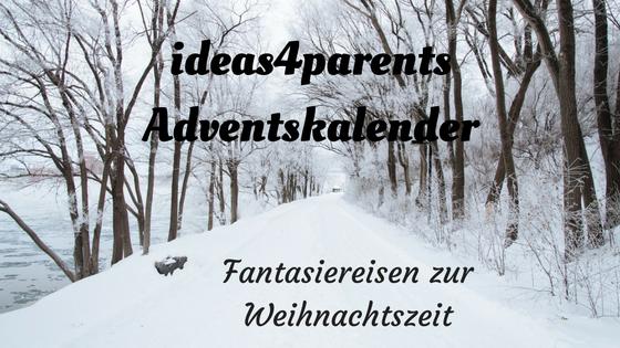 ideas4parents-adventskalender-fantasiereisen-zur-weihnachtszeit