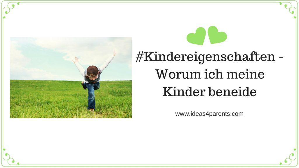 #Kindereigenschaften_-_Worum_ich_meine_Kinder_beneide_Rahmen01