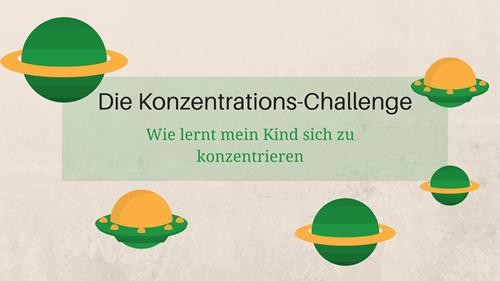 Die ideas4parents Konzentrations-Challenge: Wie lernt mein Kind sich zu konzentrieren?