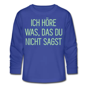 t-shirt-ich-hoere-was-das-du-nicht-sagst